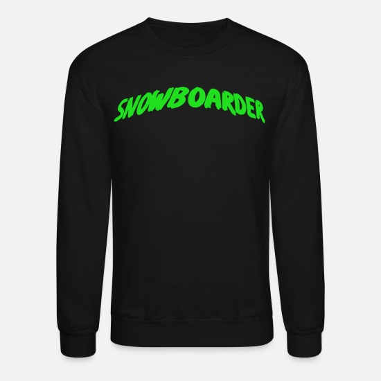 Freestyle Hoodies & Sweatshirts - Nice Snowboarder snowboarding text green - Unisex Crewneck Sweatshirt black