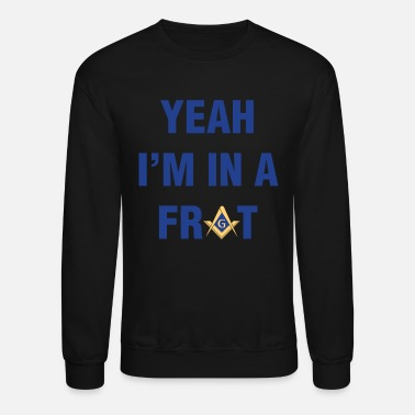 Shrine Yeah I'm In A Frat Masonic Line - Unisex Crewneck Sweatshirt