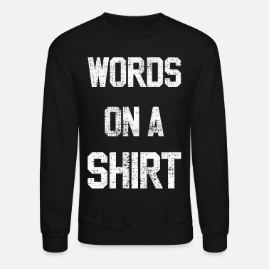 Word words - Crewneck Sweatshirt