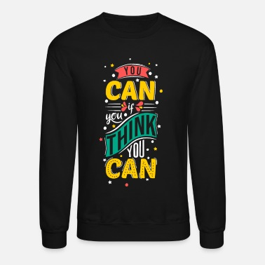 Mood You can if you think you can motivation - Unisex Crewneck Sweatshirt