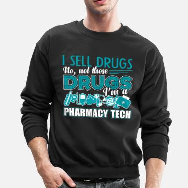 Pharmacy I'm A Pharmacy Tech Shirt - Crewneck Sweatshirt