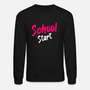 Start Of School School Start - Unisex Crewneck Sweatshirt