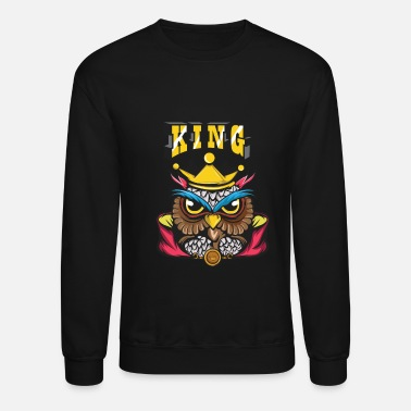 Owl Owl Lover? A Perfect Owls Tee For You Owl King - Unisex Crewneck Sweatshirt