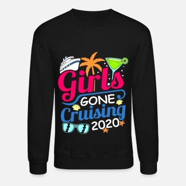 Cruising Girls Gone Cruising 2020 Cruise Vacations - Unisex Crewneck Sweatshirt