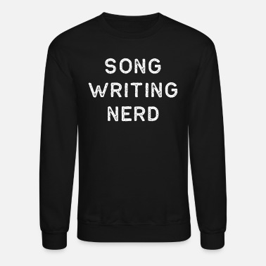 Song Writer Music Shirt Song Writing Nerd Light Song Writer Musician Guitar Player Singer Gift - Unisex Crewneck Sweatshirt