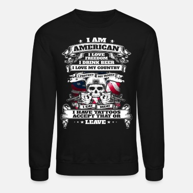 Country I am American, i love freedom beer and my country - Unisex Crewneck Sweatshirt