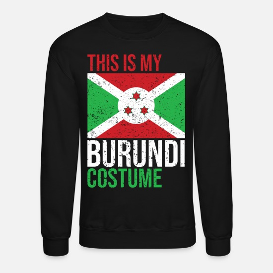 Burundi Hoodies & Sweatshirts - This is my Burundi Flag Costume Halloween T-Shirt - Unisex Crewneck Sweatshirt black