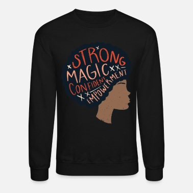 Black Woman Proud Black Woman, Black Woman Strong - Unisex Crewneck Sweatshirt