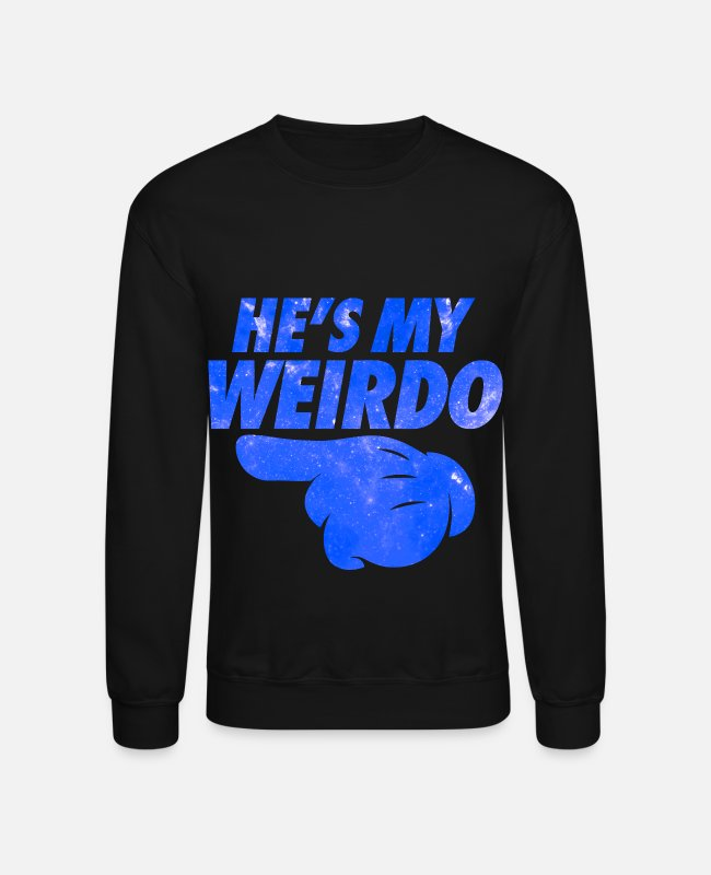 Matching Hoodies & Sweatshirts - He's My Weirdo Galaxy - Unisex Crewneck Sweatshirt black