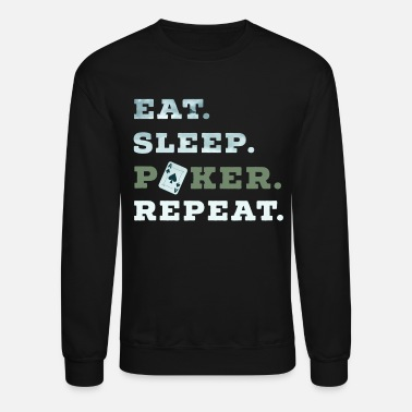 Vegas Eat Sleep Poker Repeat Casino Pik Texas money - Unisex Crewneck Sweatshirt