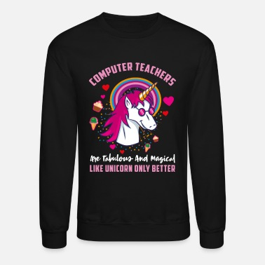 Programmers are Fabulous and Magical Like Unicorns Only Better Unisex Sweatshirt
