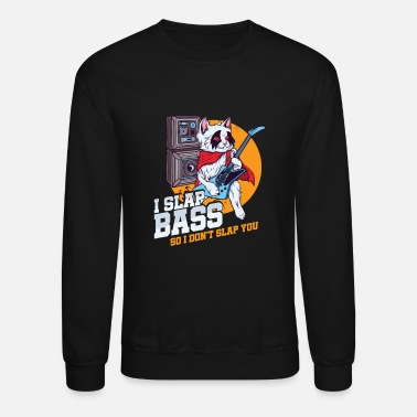 I Slap Bass Guitar Music Bands Electric Bassist - Unisex Crewneck Sweatshirt