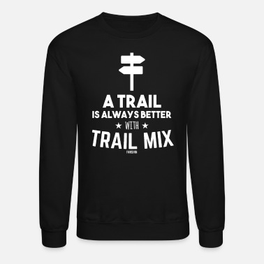 Hunger Trail Mix Day Camping Hiking healthy - Unisex Crewneck Sweatshirt