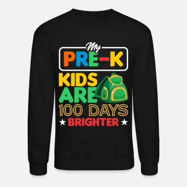 Preschool PreK Teacher 100 Days Brighter - Unisex Crewneck Sweatshirt