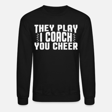 Volleyball They Play I Coach You Cheer T-Shirts - Unisex Crewneck Sweatshirt