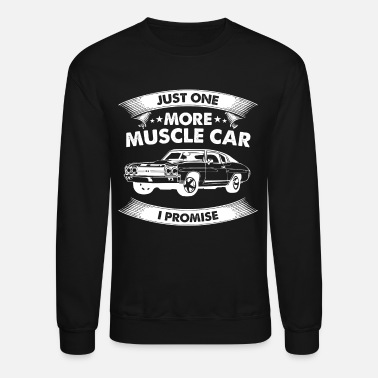 Muscle Muscle Car Lover - Just One More Muscle Car - Unisex Crewneck Sweatshirt