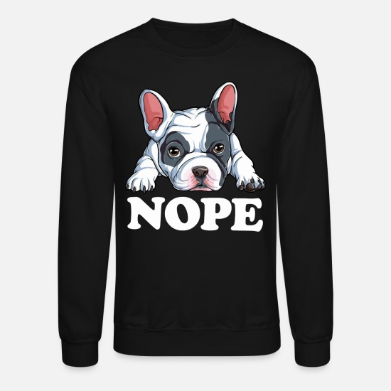 French Bulldog Hoodies & Sweatshirts - Nope French Bulldog - Unisex Crewneck Sweatshirt black