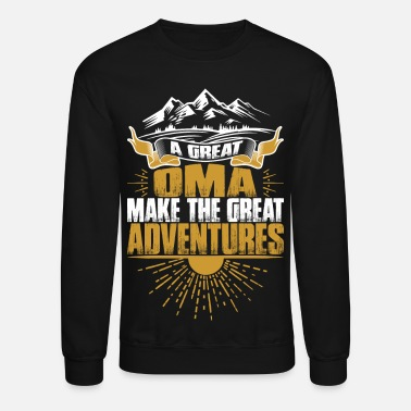 Mountain Climbing A Great Oma Make The Great Adventures Tshirt - Crewneck Sweatshirt