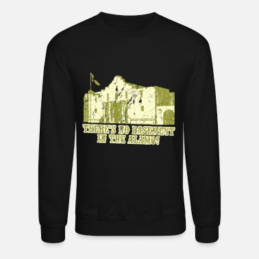 Basement No Basement In the Alamo - Crewneck Sweatshirt