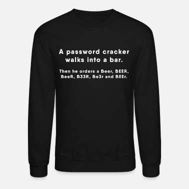 Hacker Hacker - Password Cracker - Crewneck Sweatshirt