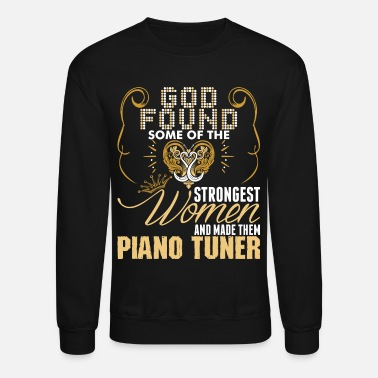 Piano Strongest Women Made Piano Tuner - Crewneck Sweatshirt