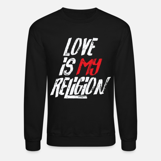 Message Hoodies & Sweatshirts - Religion Affection Cool Gift - Unisex Crewneck Sweatshirt black
