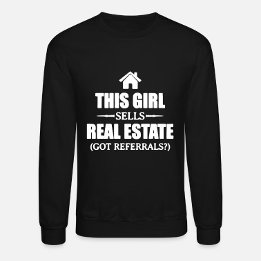 0ca8eb33 ... T-Shirts, Hoodies. Real Estate Tee Shirt - Unisex Crewneck Sweatshirt