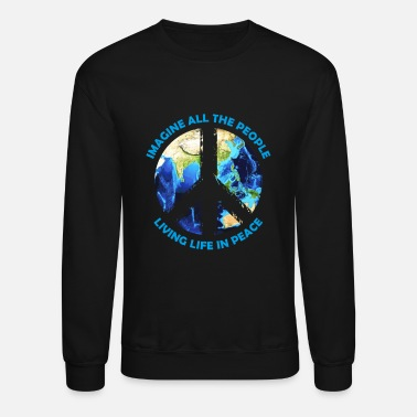 People Imagine all the people living life in peace Design - Unisex Crewneck Sweatshirt
