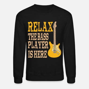Bass Relax the Bass Player is here - Unisex Crewneck Sweatshirt