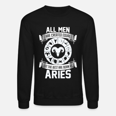 Aries Men are created equal - giftidea - Unisex Crewneck Sweatshirt