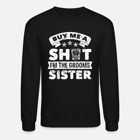 Bride Hoodies & Sweatshirts - Groom Sister Little Brother - Unisex Crewneck Sweatshirt black