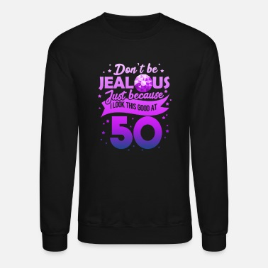 Funny 50th Birthday 50th Birthday - Unisex Crewneck Sweatshirt