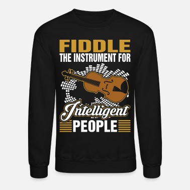 Fiddle Fiddle The Instrument For Intelligent People - Crewneck Sweatshirt