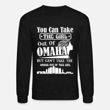 Omaha Girl Out Of Omaha Shirt - Unisex Crewneck Sweatshirt
