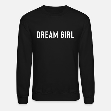dream girl white png - Unisex Crewneck Sweatshirt