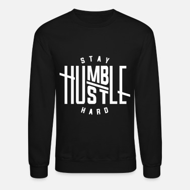 Hustle Stay Humble Hustle Hard - Unisex Crewneck Sweatshirt
