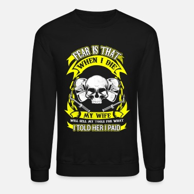 Weld When I Die Welder T-Shirts - Crewneck Sweatshirt