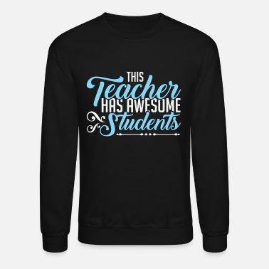 Awesome Teacher's Awesome Students! - Crewneck Sweatshirt