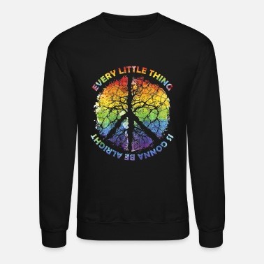 Thing Every Little Thing Is Gonna Be Alright Tree Peace - Unisex Crewneck Sweatshirt