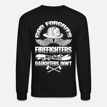 Daughter Firefighters With Pretty Daughters T Shirt - Unisex Crewneck Sweatshirt