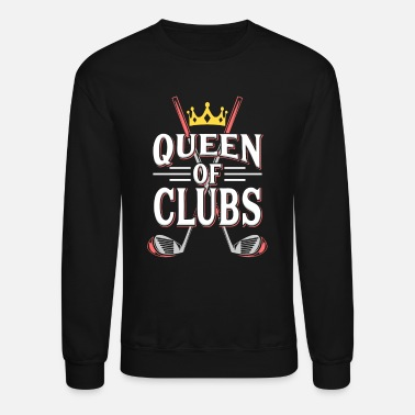 Queen Of Clubs Queen of Golf Club Golf Clubs Gift - Unisex Crewneck Sweatshirt