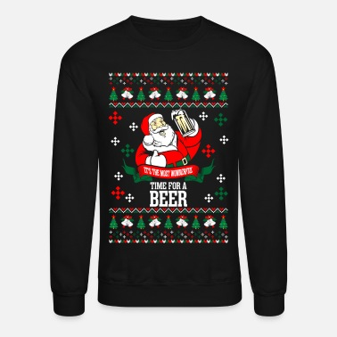 Ugly Christmas It's the Most Wonderful Time For A Beer Ugly Chris - Unisex Crewneck Sweatshirt