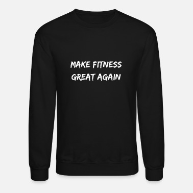 Fitness make fitness great again! - Crewneck Sweatshirt