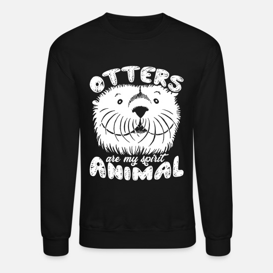 White Hoodies & Sweatshirts - Otters Are My Spirit Animal Shirt - Unisex Crewneck Sweatshirt black