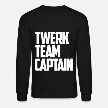 Work Out Twerk Out Twerk Team Captain - Unisex Crewneck Sweatshirt