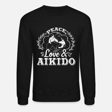 Aikido Peace Love And Aikido Shirt - Unisex Crewneck Sweatshirt