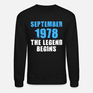 September 1978 September 1978 The legend begins - Unisex Crewneck Sweatshirt