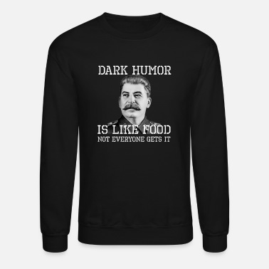 Soviet Union Dark Humor Is Like Food - Unisex Crewneck Sweatshirt