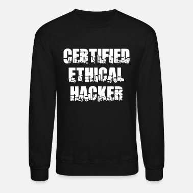 Ethical Ever - certified ethical hacker programmer in wh - Unisex Crewneck Sweatshirt