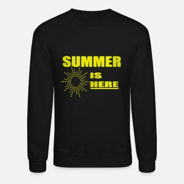 summer is here shirt and gifts - Crewneck Sweatshirt